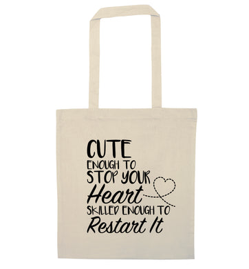 Cute enough to stop your heart skilled enough to restart it natural tote bag