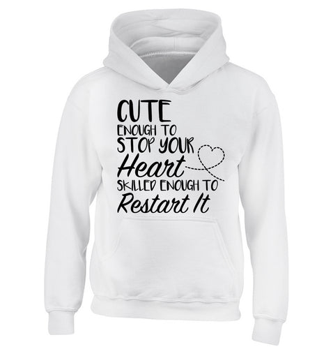 Cute enough to stop your heart skilled enough to restart it children's white hoodie 12-13 Years