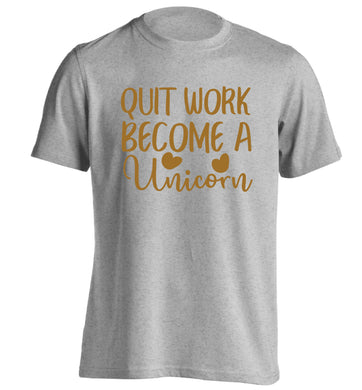 Quit work become a unicorn adults unisex grey Tshirt 2XL