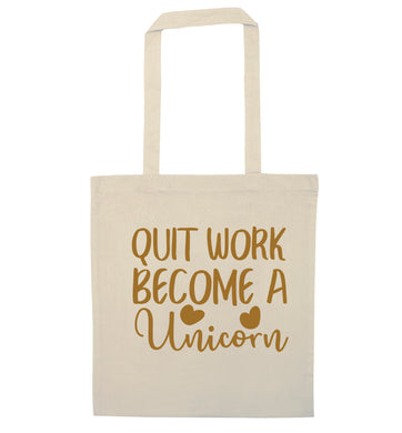 Quit work become a unicorn natural tote bag