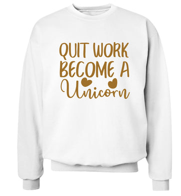 Quit work become a unicorn Adult's unisex white Sweater 2XL