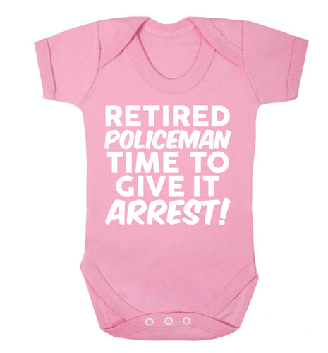 Retired policeman give it arresst! Baby Vest pale pink 18-24 months