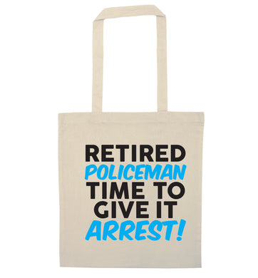 Retired policeman give it arresst! natural tote bag