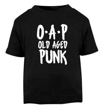 O.A.P Old Age Punk Black Baby Toddler Tshirt 2 years