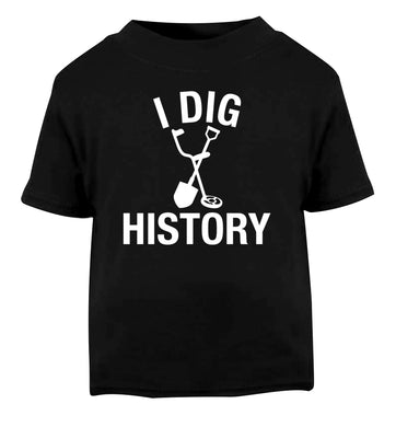 I dig history Black Baby Toddler Tshirt 2 years