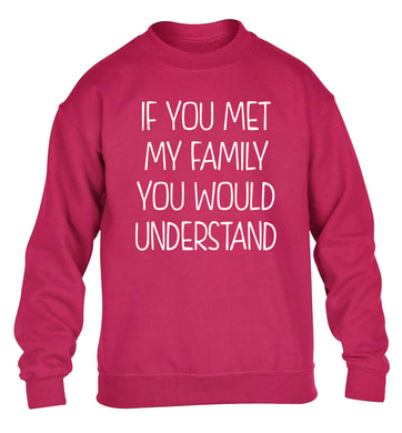 If you met my family you would understand children's pink sweater 12-13 Years