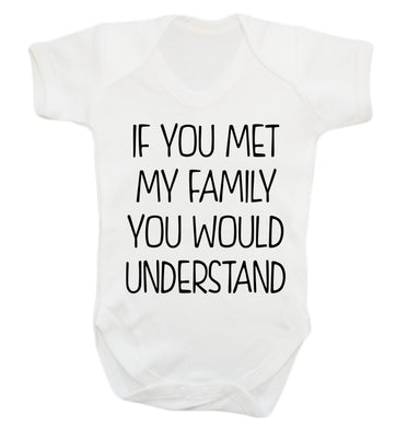 If you met my family you would understand Baby Vest white 18-24 months