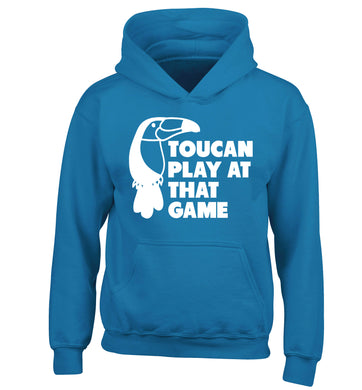 Toucan play at that game children's blue hoodie 12-13 Years