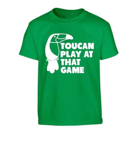 Toucan play at that game Children's green Tshirt 12-13 Years