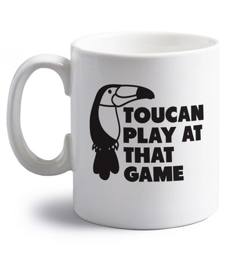 Toucan play at that game right handed white ceramic mug