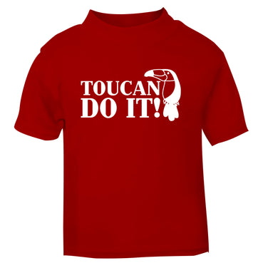 Toucan do it! red Baby Toddler Tshirt 2 Years