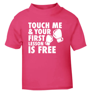 Touch me and your First Lesson is Free  pink Baby Toddler Tshirt 2 Years