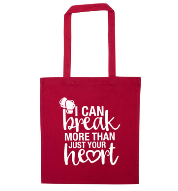 I can break more than just your heart red tote bag