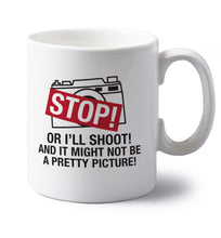 Stop or I'll shoot and it won't be a pretty picture left handed white ceramic mug