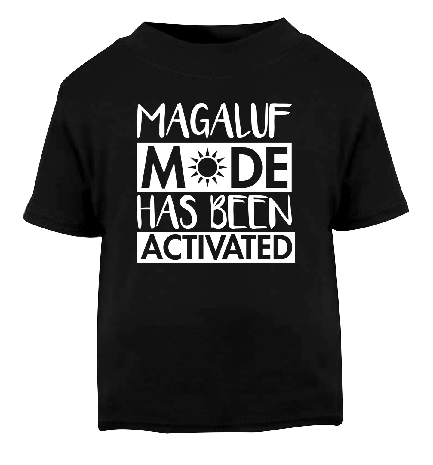 Magaluf mode has been activated Black Baby Toddler Tshirt 2 years