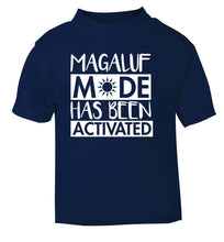 Magaluf mode has been activated navy Baby Toddler Tshirt 2 Years