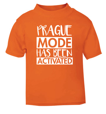 Prague mode has been activated orange Baby Toddler Tshirt 2 Years