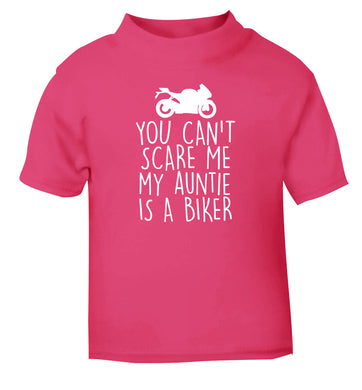 You can't scare me my auntie is a biker pink Baby Toddler Tshirt 2 Years