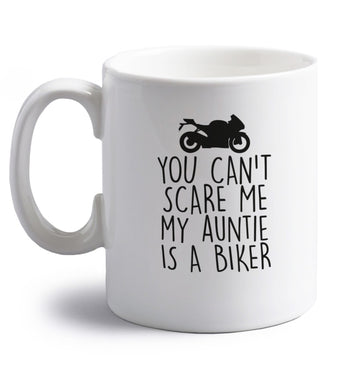 You can't scare me my auntie is a biker right handed white ceramic mug