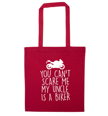 You can't scare me my uncle is a biker red tote bag