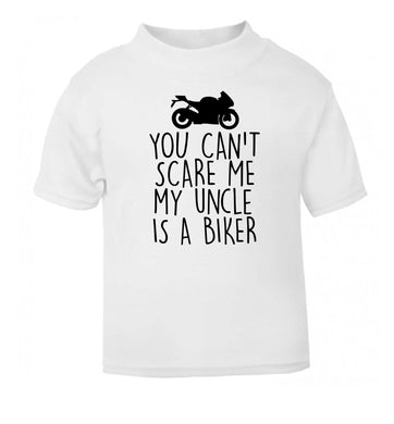 You can't scare me my uncle is a biker white Baby Toddler Tshirt 2 Years