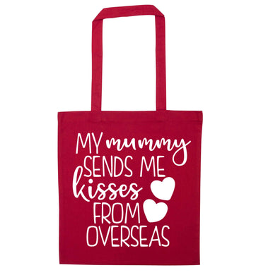 My mummy sends me kisses from overseas red tote bag
