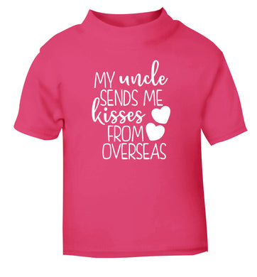 My uncle sends me kisses from overseas pink Baby Toddler Tshirt 2 Years