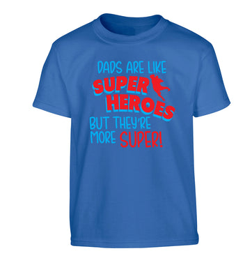 Dads are like superheros but they're more super Children's blue Tshirt 12-13 Years