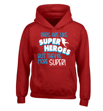 Dads are like superheros but they're more super children's red hoodie 12-13 Years