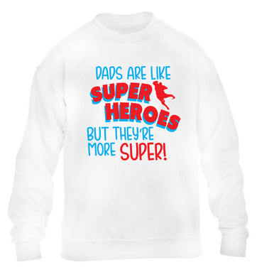 Dads are like superheros but they're more super children's white sweater 12-13 Years