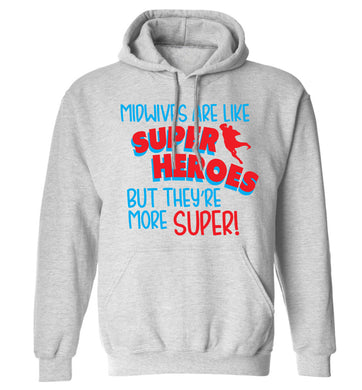 Midwives are like superheros but they're more super adults unisex grey hoodie 2XL