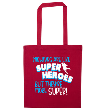 Midwives are like superheros but they're more super red tote bag