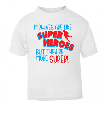 Midwives are like superheros but they're more super white Baby Toddler Tshirt 2 Years