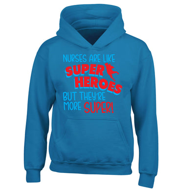 Nurses are like superheros but they're more super children's blue hoodie 12-13 Years