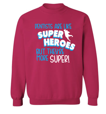 Dentists are like superheros but they're more super Adult's unisex pink Sweater 2XL