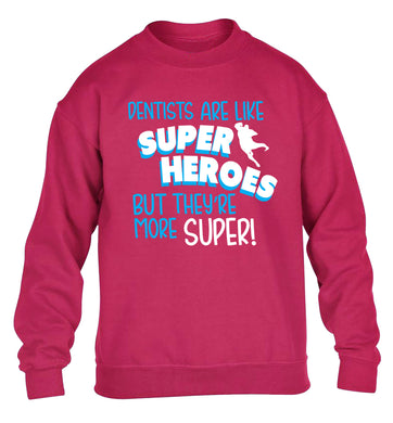Dentists are like superheros but they're more super children's pink sweater 12-13 Years