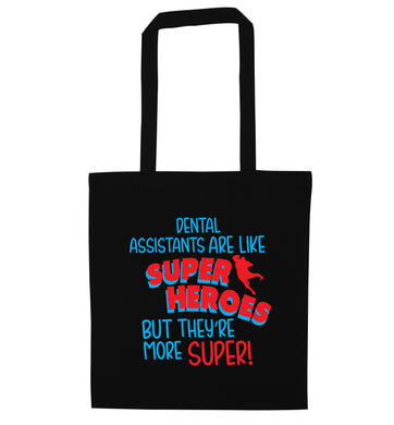 Dental Assistants are like superheros but they're more super black tote bag