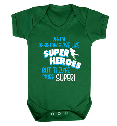 Dental Assistants are like superheros but they're more super Baby Vest green 18-24 months