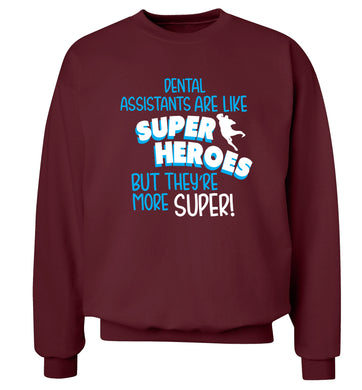 Dental Assistants are like superheros but they're more super Adult's unisex maroon Sweater 2XL