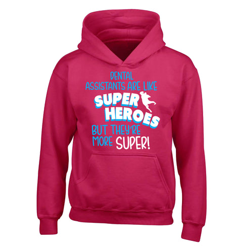 Dental Assistants are like superheros but they're more super children's pink hoodie 12-13 Years