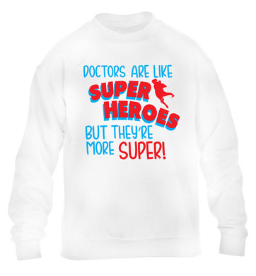 Doctors are like superheros but they're more super children's white sweater 12-13 Years