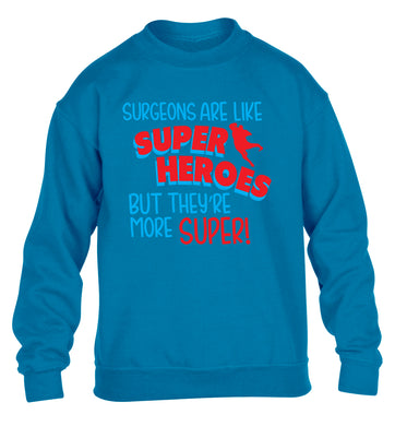 Surgeons are like superheros but they're more super children's blue sweater 12-13 Years