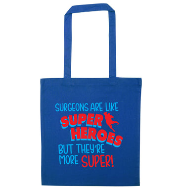 Surgeons are like superheros but they're more super blue tote bag