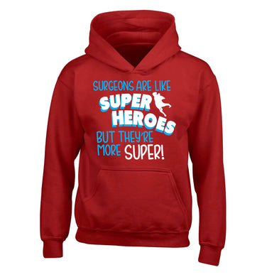 Surgeons are like superheros but they're more super children's red hoodie 12-13 Years
