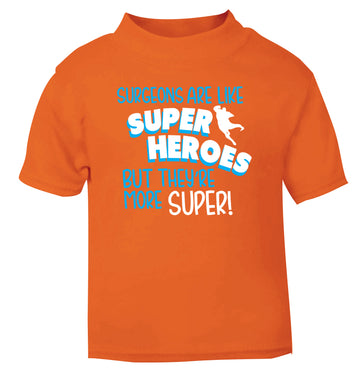 Surgeons are like superheros but they're more super orange Baby Toddler Tshirt 2 Years