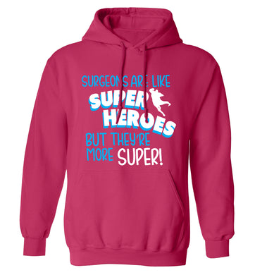 Surgeons are like superheros but they're more super adults unisex pink hoodie 2XL