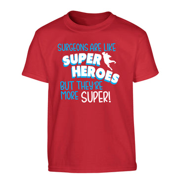 Surgeons are like superheros but they're more super Children's red Tshirt 12-13 Years