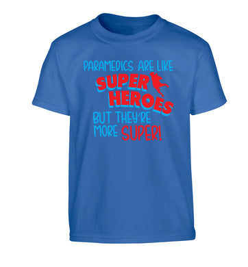 Paramedics are like superheros but they're more super Children's blue Tshirt 12-13 Years