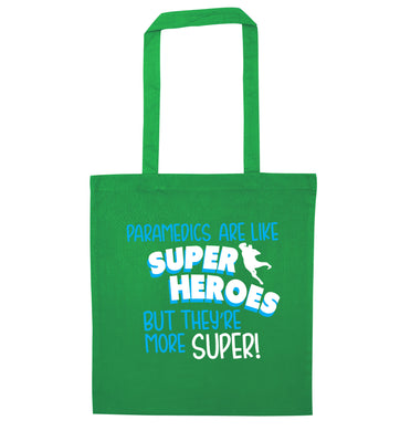 Paramedics are like superheros but they're more super green tote bag