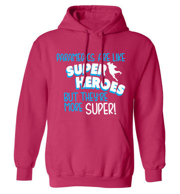 Paramedics are like superheros but they're more super adults unisex pink hoodie 2XL
